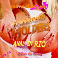 Erotik für's Ohr: Ein neuer Fall für MOLDERS - Anal in Rio - Meike de Long
