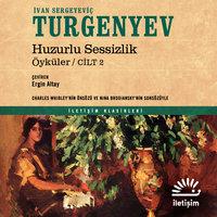 Huzurlu Sessizlik: Öyküler Cilt 2 - İvan Sergeyeviç Turgenyev
