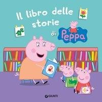 Il libro delle storie di Peppa - Silvia D'Achille