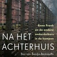 Na het Achterhuis - Bas von Benda-Beckmann, Erika Prins