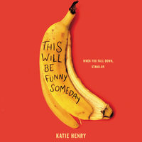 This Will Be Funny Someday - Katie Henry