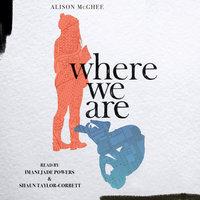 Where We Are - Alison McGhee