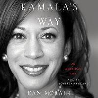 Kamala's Way - Dan Morain