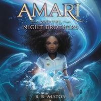 Amari and the Night Brothers - B.B. Alston