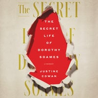 The Secret Life of Dorothy Soames - Justine Cowan