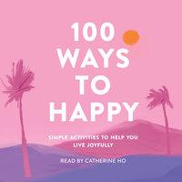 100 Ways to Happy - Adams Media