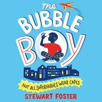 The Bubble Boy - Stewart Foster