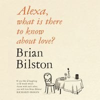 Alexa, what is there to know about love? - Brian Bilston