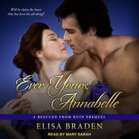 Ever Yours, Annabelle - Elisa Braden