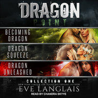 Dragon Point: Collection One: Books 1 - 3 - Eve Langlais