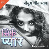 Sirf Pyar S01E01 - Peeyush Shrivastava