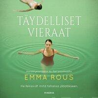 Täydelliset vieraat - Emma Rous