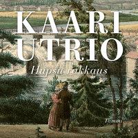Hupsu rakkaus - Kaari Utrio