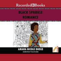 Black Sparkle Romance - Amara Nicole Okolo