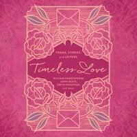 Timeless Love - Edith Wharton, William Shakespeare, John Keats