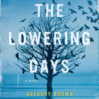 The Lowering Days - Gregory Brown