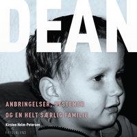 Dean. Anbringelser, systemer og en helt særlig familie - Kirsten Holm-Petersen