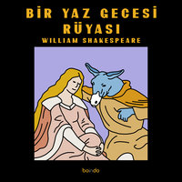 Bir Yaz Gecesi Rüyası - William Shakespeare