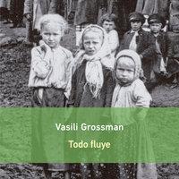 Todo fluye - Vasili Grossman