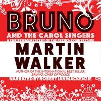 Bruno and the Carol Singers - Martin Walker