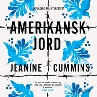 Amerikansk jord - Jeanine Cummins