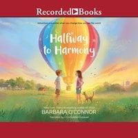 Halfway to Harmony - Barbara O'Connor