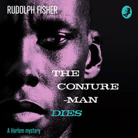 The Conjure-Man Dies - Rudolph Fisher