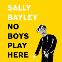 No Boys Play Here: A Story of Shakespeare and My Family's Missing Men - Sally Bayley