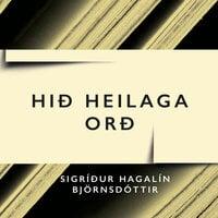 Hið heilaga orð - Sigríður Hagalín Björnsdóttir