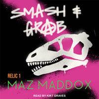 Smash & Grab - Maz Maddox