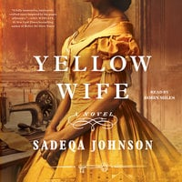 The Yellow Wife - Sadeqa Johnson
