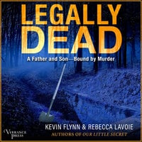 Legally Dead: A Father and Son Bound by Murder - Kevin Flynn, Rebecca Lavoie