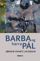 Barba og harra Pál - Jørgen-Frantz Jacobsen