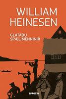 Glataðu spælimenninir - William Heinesen