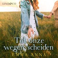 Tot onze wegen scheiden - Emma Anna