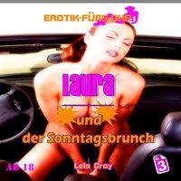 Erotik für's Ohr, Folge 3: Laura und der Sonntagsbrunch - Lela Gray
