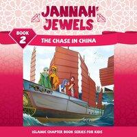 Jannah Jewels 2: The Chase in China - N. Rafiq