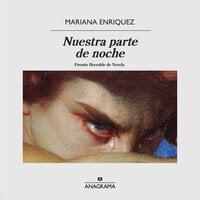 Nuestra parte de noche - Mariana Enriquez
