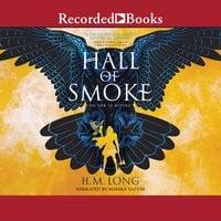 Hall of Smoke - H.M. Long