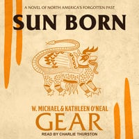 Sun Born: A Novel of North America's Forgotten Past - W. Michael Gear, Kathleen O'Neal Gear