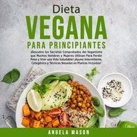 Dieta Vegana Para Principiantes - Angela Mason