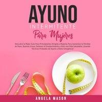 Ayuno Intermitente Para Mujeres - Angela Mason