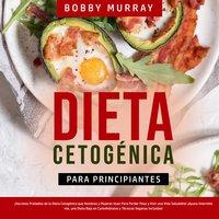 Dieta Cetogénica Para Principiantes - Bobby Murray