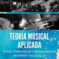 TEORÍA MUSICAL APLICADA - Brynner Vallecilla