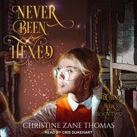 Never Been Hexed - Christine Zane Thomas