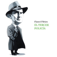 El tercer policía - Flann O'Brian, Flann O´Brien