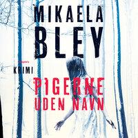 Pigerne uden navn - Mikaela Bley