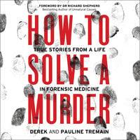 How to Solve a Murder - Derek Tremain, Pauline Tremain