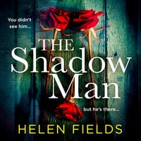 The Shadow Man - Helen Fields