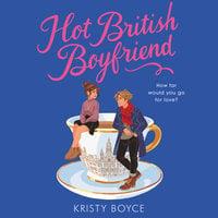 Hot British Boyfriend - Kristy Boyce
